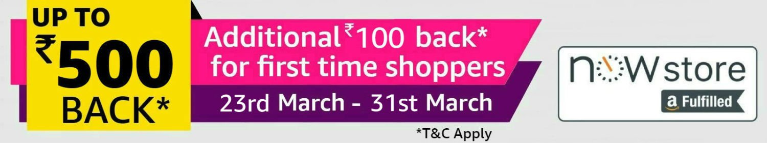 Amazon Now March Madness Upto Rs.500 Cashback