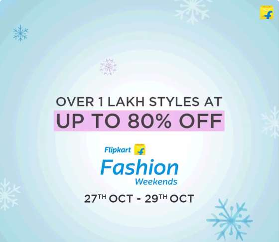 Flipkart Fashion Weekends | 27th Oct - 29th Oct