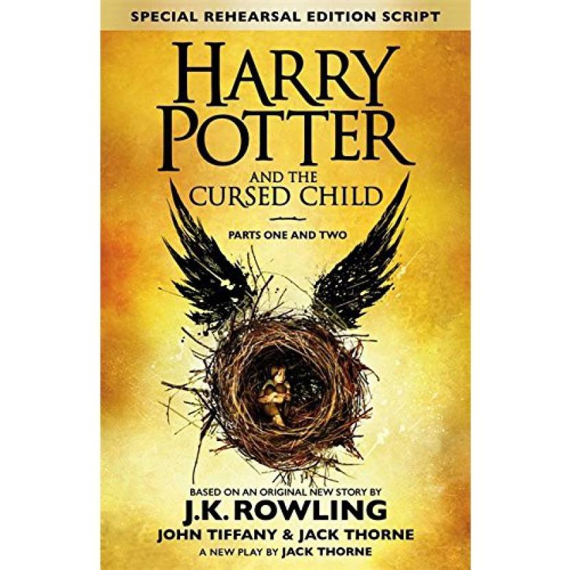 Harry Potter and the Cursed Child - Parts I and II  (Hardcover, J K Rowling, Jack Thorne, John Tiffany)